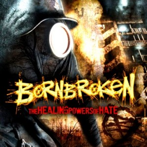 BornBroken-The Healing Powers of Hate